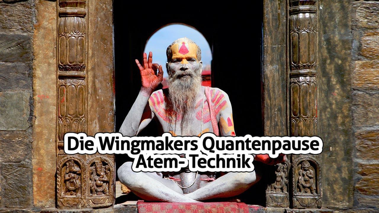 Die Wingmakers Quantenpause Atem- Technik